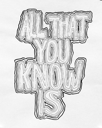 All That You Know Is
